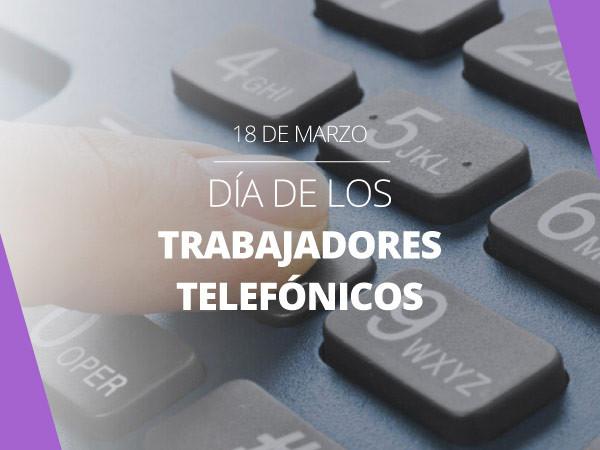 Feliz día a los trabajadores telefónicos